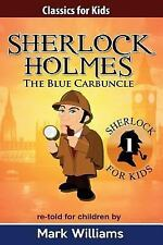 Sherlock Holmes Re-Told for Children : the Blue Carbuncle : American English ...