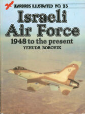 WARBIRDS ILLUSTRATED 23 ISRAELI AIR FORCE 1948 TO THE PRESENT FIGHTERS BOMBERS T