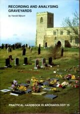 Recording and Analysing Graveyards (Practical Handbooks in Archaeology)