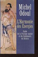 L'Harmonie des Energies Livre Broché Michel Odoul Pratique Taoiste 2003