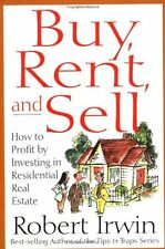 Buy, Rent and Sell: How to Profit by Investing in