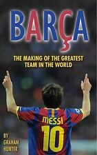 """VERY GOOD"" Barca: The Making of the Greatest Team in the World, Graham Hunter,"