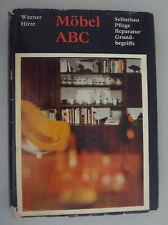 Möbel ABC ~Selbstbau Pflege Reparatur Grundbegriffe ~Werner Hirte ,1.Aufl. 1970