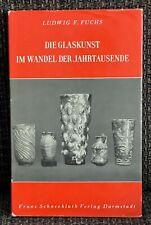 Nachschlagewerk - Die Glaskunst im Wandel der Jahrtausende - guter Zustand