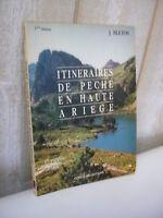 J. Bleton : Itinéraires de pêche en haute Ariège 17 vallées 60 lacs 1993
