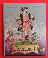TOUDOUZE. François 1er. Furne 1909. Illustrations ROBIDA. Cartonnage polychrome