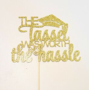 Gold Glitter The Tassel Was Worth The Hassle Cake Topper Graduation Cake Topper