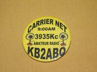 VINTAGE CARRIER NET 3935Kc AMATEUR RADIO KB2ABQ AD BUTTON