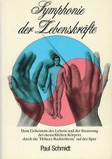 Schmidt, Symphonie Lebenskräfte, Höhere Radiästhesie z Geheimnis d Lebens, 1986