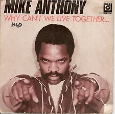 """45 TOURS / 7"""" SINGLE--MIKE ANTHONY--WHY CAN'T WE LIVE TOGETHER / LET IT BE LOVE"""
