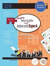 Smarta Bakar and Gillar Med Anton Och Super-A : Livskompetens for Barn Med...