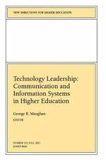J-B HE Single Issue Higher Education: Technology Leadership : Communication...
