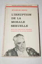 WILHELM REICH L'IRRUPTION DE LA MORALE SEXUELLE 1974 ILLUSTRE PAYOT