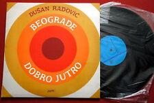 DUSAN RADOVIC GOOD MORNING BELGRADE EXYUGO LP N/MINT