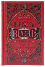 Penny Dreadfuls (Barnes and Noble Collectible Editions): Sensational Tales of