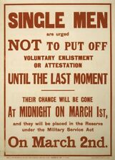 SINGLE MEN ARE URGED NOT TO PUT OFF ENLISTING British WW1 Propaganda Poster