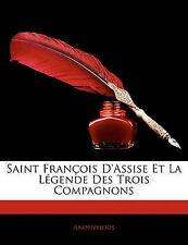 NEW Saint François D'Assise Et La Légende Des Trois Compagnons (French Edition)