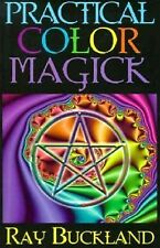 Practical Magick Ser.: Practical Color Magick by Raymond Buckland (1999,...