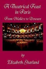 A Theatrical Feast in Paris (Hardback or Cased Book)