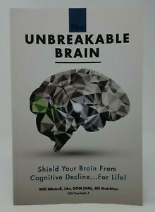 The Unbreakable Brain: Shield Your Brain From Cognitive Decline by:WIll Mitchell