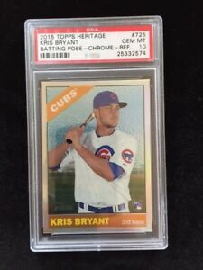 2015 KRIS BRYANT TOPPS HERITAGE CHROME REF/566 RC BATTING POSE PSA GEM MT 10!!
