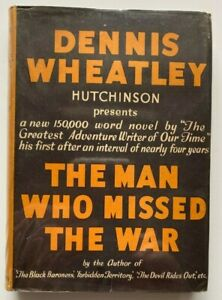 1945 1st The Man Who Missed the War, Dennis Wheatley, FREE EXPRESS W/WIDE