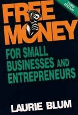 Free Money for Small Businesses and Entrepreneurs by Blum, Laurie