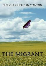 The Migrant by Nicholas Sheridan Stanton (2005, Hardcover)