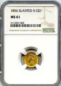 1856 Slanted 5 G$1 Liberty Head Gold Coin NGC MS 61