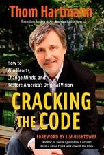 Cracking the Code : How to Win Hearts, Change Minds, and Restore America's...