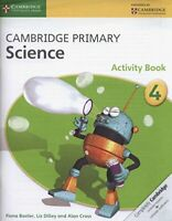 Fiona Baxter - Cambridge Primary Science Stage 4 Activity Book
