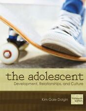 The Adolescent : Development, Relationships, and Culture by Kim Gale Dolgin...