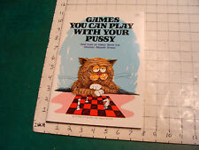 vintage HIGH GRADE humor book: GAMES YOU CAN PLAY WITH YOUR PUSSY: Ira Alterman