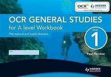 OCR General Studies for A Level Unit 1 Workbook (Single): The Cultural and...