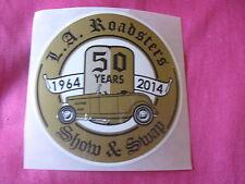 2014 L.A. LA Los Angeles Roadsters sticker 50 years show swap Hot Rod roadster