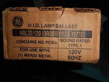 GE HAL32/120 HID LAMP BALLAST USE WITH:  MXR32 120 VOLT METAL HALIDE LAMP