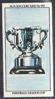 SUN-SOCCERCARDS FOOTBALL-#0993- FOOTBALL LEAGUE CUP