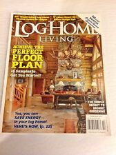 NEW LOG HOME LIVING FEBRUARY 2017 ACHIEVE THE PERFECT FLOOR PLAN DESIGN