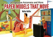 Paper Models That Move : 14 Ingenious Automata, and More by Walter Ruffler...