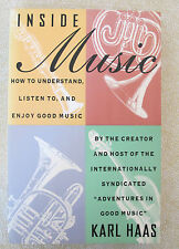 INSIDE MUSIC - HOW TO UNDERSTAND, LISTEN TO AND ENJOY GOOD MUSIC
