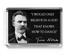 Friedrich Nietzsche FRIDGE MAGNET Believe in a god that knows how to dance QUOTE