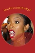 Miss Rivers and Her Big O : Between the Legs by Liz Tango (2016, Paperback)