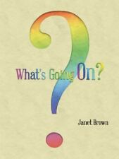 What's Going On? : ? by Janet Brown (2014, Paperback)
