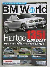 BMWORLD  N° 91 /Hartge 135i CLUB SPORT/525tds Touring E34/guide achat E39 M5 V8