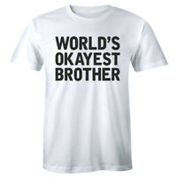 World's Okayest Brother Funny T-Shirt for Men Little Big Brother Gift Tee