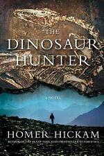 The Dinosaur Hunter: A Novel, Hickam, Homer, Good Book