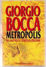 G. Bocca Metropolis Milano nella tempesta italiana Mondadori 1993 L5885