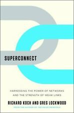 Superconnect : Harnessing the Power of Networks and the Strength of Weak Links …