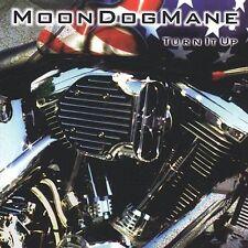 Turn It Up, Moon Dog Mane, New