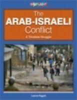 The Arab-Israeli Conflict: A Timeless Struggle by Leanne Piggott HSC